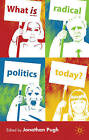 What is Radical Politics Today? by Palgrave Macmillan (Paperback, 2009)
