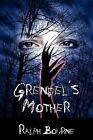 Grendel's Mother by Ralph Bourne (Paperback / softback, 2009)