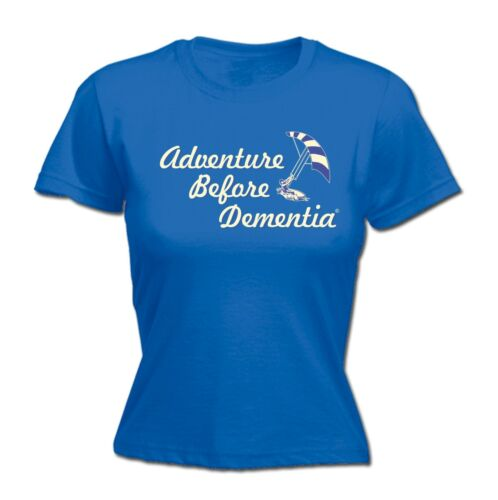 Adventure Before Dementia Kitesurf WOMENS T-SHIRT Surf Funny birthday gift