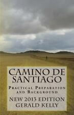 Camino de Santiago - Practical Preparation and Background by Gerald Kelly (2012, Paperback)