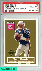 2005 TOPPS Tom Brady #6 TURN BACK THE CLOCK N. E. PATRIOTS PSA 10 GEM MINT