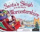 Santa's Sleigh is on it's Way to Worcestershire by Eric James (Hardback, 2016)