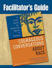 Facilitator's Guide to Courageous Conversations About Race by Glenn E. Singleton, Curtis Linton (Paperback, 2006)