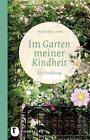 Im Garten meiner Kindheit von Rosemarie Doms (2014, Gebundene Ausgabe)