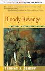 Bloody Revenge: Emotions, Nationalism and War by Thomas J Scheff (Paperback / softback, 2000)