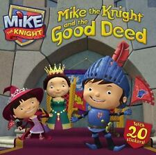 Mike the Knight and the Good Deed - New  - Paperback