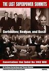 The Last Superpower Summits: Reagan, Gorbachev and Bush at the End of the Cold War by Central European University Press (Hardback, 2016)