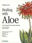 Healing with Aloe: The Turning Point for Many Ailments by Wolfgang Wirth (Paperback, 1986)