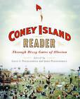A Coney Island Reader: Through Dizzy Gates of Illusion by Columbia University Press (Hardback, 2014)