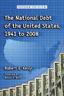 The National Debt of the United States, 1941 to 2008 by Robert E. Kelly (Paperback, 2008)