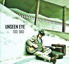 Too Bad [Digipak] by Unseen Eye (CD, 2009, Kijam)