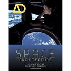 Space Architecture - the New Frontier for Design  Research Ad by John Wiley & Sons Inc (Paperback, 2014)