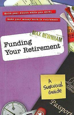 1 of 1 - Funding Your Retirement: A Survival Guide by Max Newnham (Paperback, 2011)