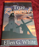 True Revival The Church's Greatest Need Ellen White © 2010 Pb 94 Pages Sda Egw