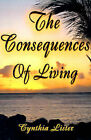 The Consequences of Living by Cynthia-Ann Lister (Paperback / softback, 2000)
