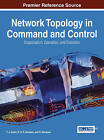 Network Topology in Command and Control: Organization, Operation, and Evolution by R H P Janssen, T J Grant, H Monsuur (Hardback, 2014)