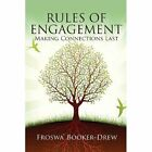 Rules of Engagement: Making Connections Last by Froswa' Booker-Drew (Paperback / softback, 2013)