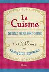 La Cuisine: Everyday French Home Cooking by Jane Sigal, Francoise Bernard (Hardback, 2010)