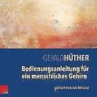 Bedienungsanleitung für ein menschliches Gehirn. MP3-CD von Gerald Hüther (2016)