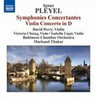 Ignaz Pleyel: Symphonies Concertantes; Violin Concerto in D ECD (CD, Apr-2009, Naxos (Distributor))
