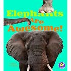 Elephants Are Awesome! by Martha E Rustad (Paperback / softback, 2015)