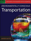 Environmentally Conscious Transportation by Myer Kutz (Hardback, 2008)
