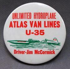1968 ATLAS VAN LINES U-35 JIM McCORMICK pinback button Hydroplane Boat Racing z