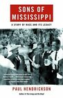 Sons of Mississippi: A Story of Race and Its Legacy by Paul Hendrickson (Paperback, 2007)