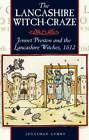 The Lancashire Witch Craze: Jennet Preston and the Lancashire Witches, 1612 by Jonathon Lumby (Paperback, 1995)