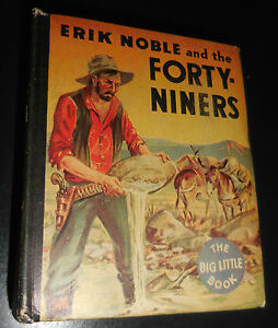 1934-Erik-Noble-and-the-Forty-Niners-Big-Little-Book-772-VF