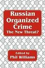 Russian Organized Crime: The New Threat? by Phil Williams (Paperback, 1997)