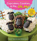 Cupcakes, Cookies, and Pie, Oh My!: New Treats, New Techniques, More Hilarious Fun by Karen Tack, Alan Richardson (Paperback, 2012)