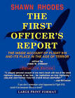 The First Officer's Report - Large Print Format: The Inside Account of Flight 919 and Its Place in the Age of Terror by John Street, Shawn Rhodes (Paperback / softback, 2011)