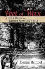 Feet of Wax: Love & War on the Eastern Front 1914-1918 by Joanna Hempel (Paperback, 2014)