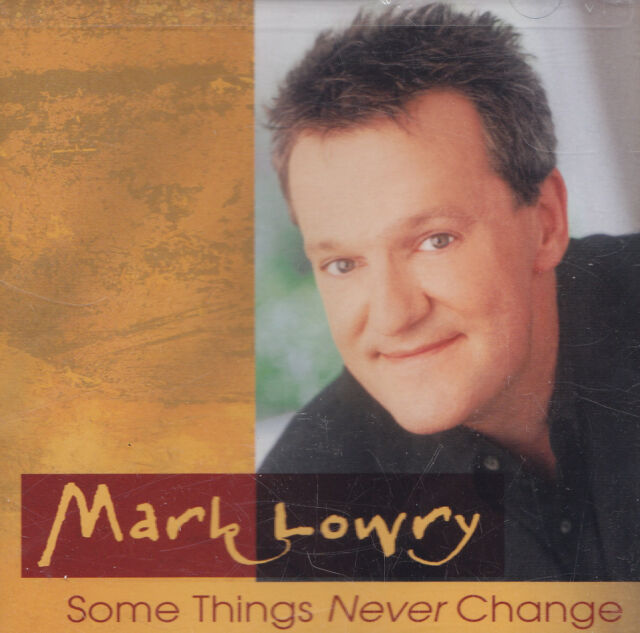 MARK LOWRY - CD - SOME THINGS NEVER CHANGE  ( Neu )
