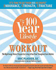 100 Year Lifestyle Workout: The High Energy Fitness Program for Living at Your Peak Throughout Your Lifetime by Eric Plasker (Paperback, 2009)