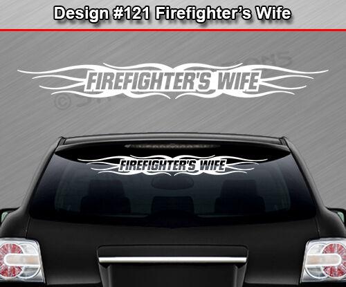 Design #121 FIREFIGHTER/'S WIFE Windshield Decal Sticker Window Vinyl Graphic Car