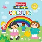 Fisher Price Little People Colours by Autumn Publishing Ltd (Board book, 2013)