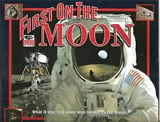 First on the Moon ...  An I Was There Book - What Was Like When Man Landed on ..