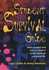 Student Survival Guide: What to Expect and How to Handle it - Insider Advice on University Life by Lucy Clarke, Jenny Hawkins (Paperback, 2001)