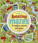 Amazing Mazes to Explore, Search and Colour by Emma Pelling (Paperback, 2016)