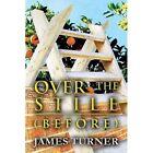 Over the Stile: (Before) by James Turner (Paperback / softback, 2013)