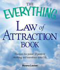 The Everything Law of Attraction Book: Harness the Power of Positive Thinking and Transform Your Life by Meera Lester (Paperback, 2008)