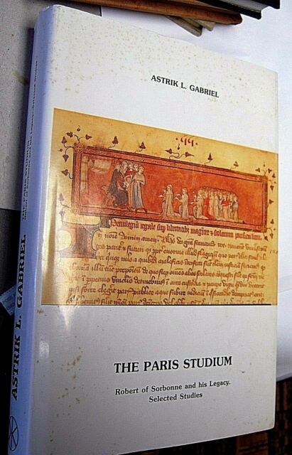 THE PARIS STUDIUM Robert of Sorbonne and His Legacy MEDIEVAL HISTORY BOOK