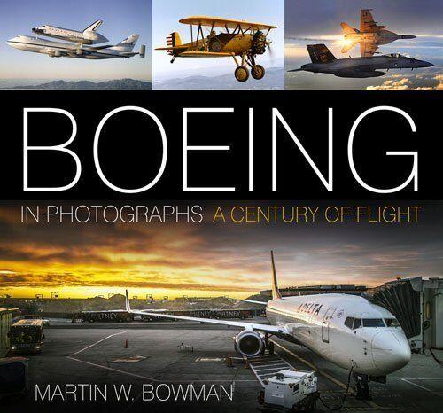 Boeing in Photographs: A Century of Flight  NOUVEAU Relie Livre  Martin W. Bowma