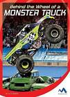 Behind the Wheel of a Monster Truck by Alex Monnig (Hardback, 2016)