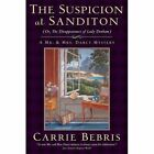 The Suspicion at Sanditon (or, the Disappearance of Lady Denham) by Carrie Bebris (Paperback, 2016)