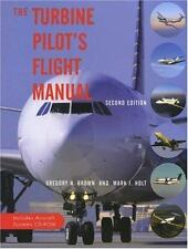 The Turbine Pilot's Flight Manual, Gregory N. Brown, Mark Holt, Good Book