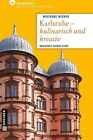Karlsruhe - kulinarisch und kreativ von Wolfgang Wegner (2013, Taschenbuch)