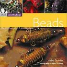Craft Workshop: Beads : The Art of Beadwork in 25 Beautiful Projects by Isobel Stanley (2002, Paperback)